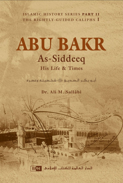 Abu Bakr as Siddeeq His Life and Times