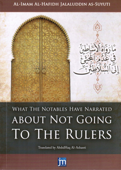 What the Notables Have Narrated About Not Going to the Rulers