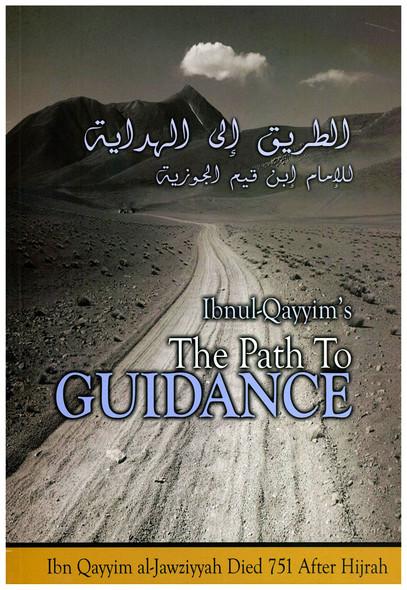 The Path To Guidance,Ibn Qayyim al-Jawziyyah,Ibunul-Qayyim's The Path To Guidance,9781902727045