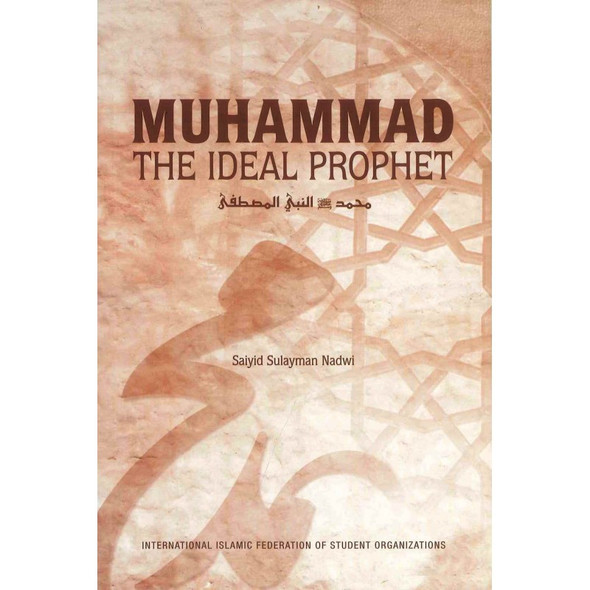 Muhammad The Ideal Prophet By Sayid Sulayman Nadwi