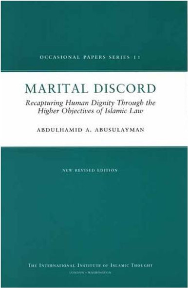 Marital Discord Recapturing Human Dignity Through the Higher Objectives of Islamic Law