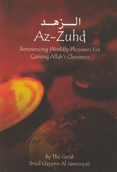 Az Zuhd Renouncing Worldly Pleasures for Gaining Allah's Closeness