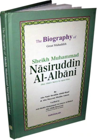 The Biography of Muhammad Nasiruddin Al-Albani By Abu Nasir Ibrahim Abdul Rauf