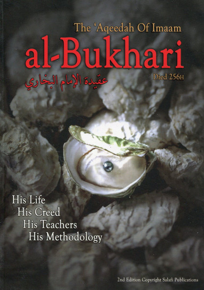 The Aqeedah of Imaam Al-bukhari ,His life , His Creed,His Teachers,His Methodology,9781902727223