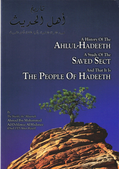 A History Of The Ahlul-Hadeeth A Study Of The Saved Sect And That It Is The People Of Hadeeth,9781902727240,