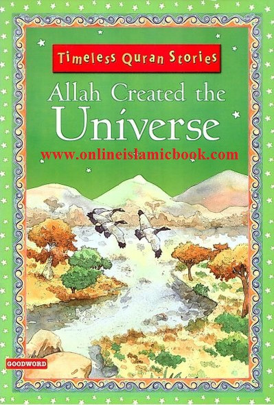 Allah Created the Universe (Timeless Quran Stories),9788178984711,