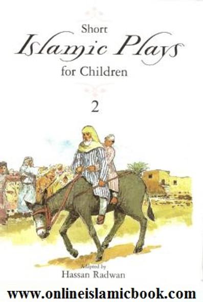 Short Islamic Plays for Children Volume 2