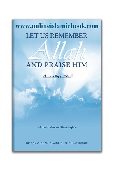 Let Us Remember Allah and Praise Him