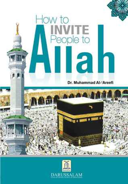 How to Invite People to Allah By Dr. Muhammad Al-'Areefi