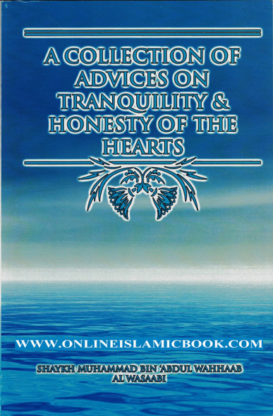 A Collection of Advices on Tranquility and Honesty of the Hearts,9781634439916,