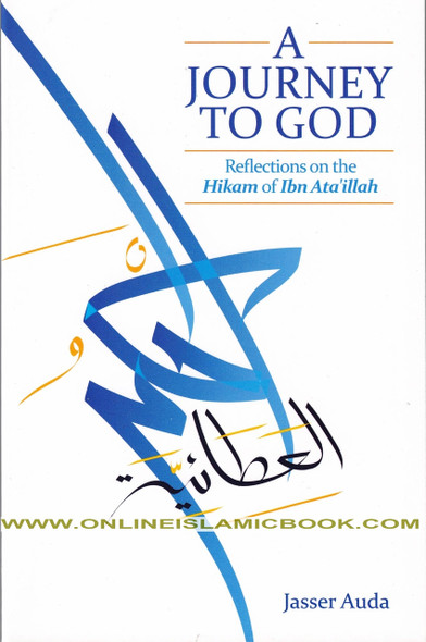 A Journey to God Reflections on the Hikam of Ibn Ata'illah