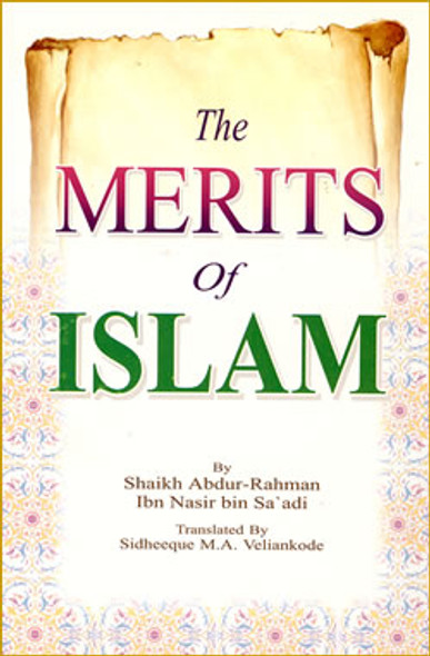 Merits of Islam By Abdul Rahman Bin Nasir As-Sa'adi