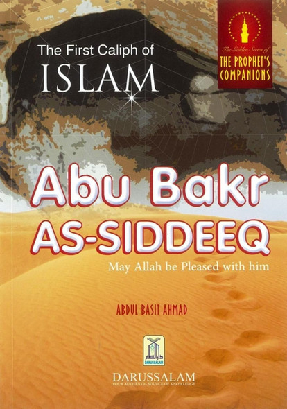 The First Caliph of Islam: Abu Bakr As-Siddeeq