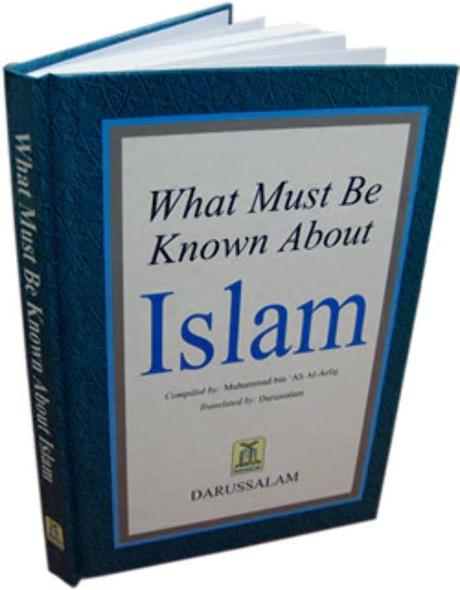 What Must be Known About Islam By Muhammad bin 'Ali Al-Arfaj
