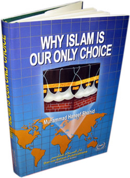 Why Islam is Our only Choice By Muhammad Haneef Shahid