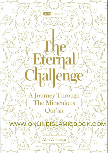 The Eternal Challenge A Journey Through The Miraculous Quran