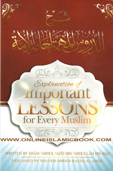 Explanation of Important Lessons For Every Muslim By Shaykh Abdul Aziz Bin Baz , 9781495183683 ,