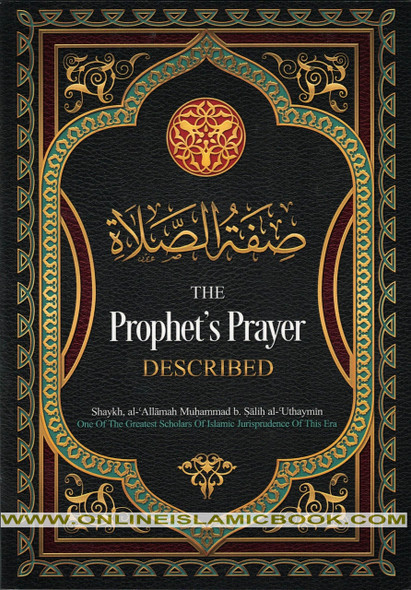 The Prophet's Prayer Described , 9781495196775 , Prophet's Prayer