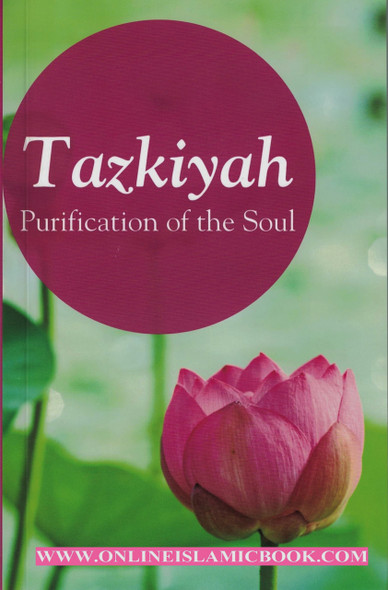 Tazkiya: The Purification of Soul