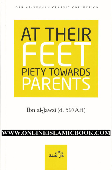 At Their Feet Piety Towards Parents By Ibn al-Jawzi
