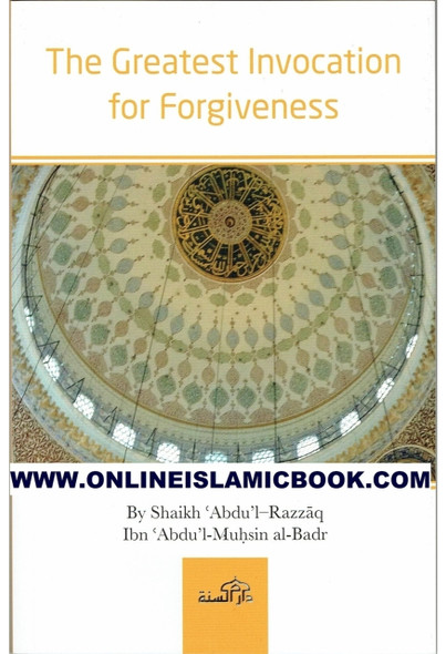 The Greatest Invocation for Forgiveness