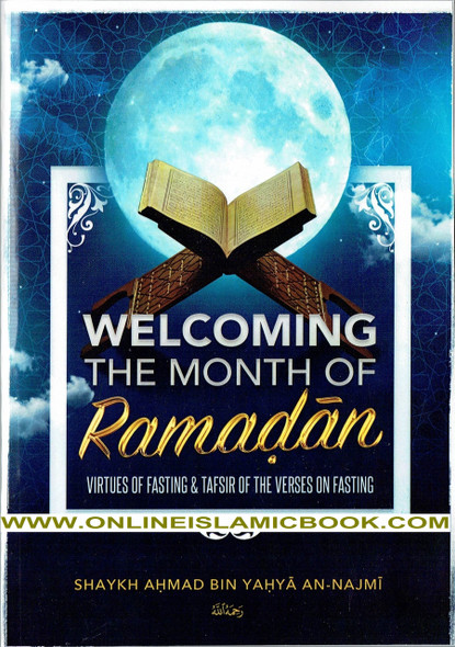 Welcoming The Month Of Ramaḍan, The Virtues Of Fasting, & Tafsir Of The Verses On Fasting