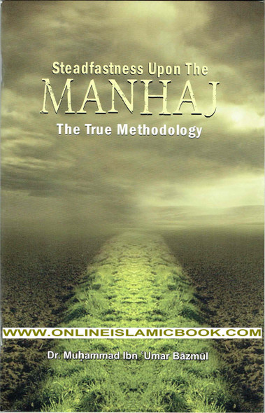 Steadfastness Upon The Manhaj The True Methodology