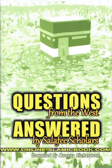 Questions From the West Answered by Salafee Scholars: Shaykh Rabee,Shaykh Ubayd, and Shaykh Muhammad Bazmool,9781976939754,