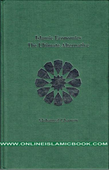 Islamic Economics: The Ultimate Alternative