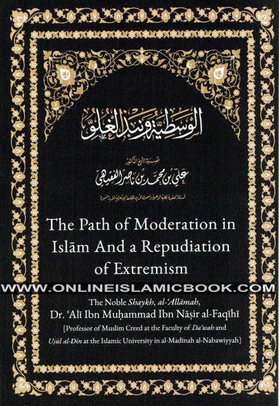 The Path of Moderation in Islam and a Repudiation of Extremism