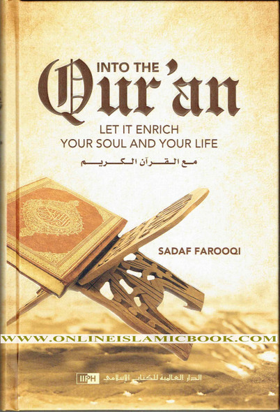 Into the Qur'an: Let It Enrich Your Soul and Your Life