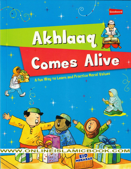 Akhlaaq Comes Alive: A Fun Way to Learn & Practice Moral Values