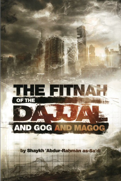 The Fitnah Of The Dajjal And Gog & Magog by Abdur Rahman As-Sa'di,9781641361026,