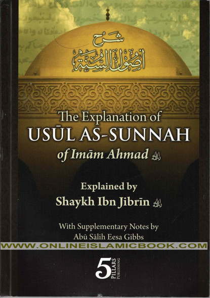 The Explanation of Usul As-Sunnah Of Imam Ahmad