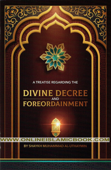 A Treatise Regarding the Divine Decree and Foreordainment,9781532384967,