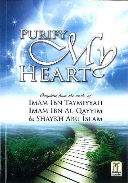 Purify My Heart By Ibn Taymiyyah, Ibn Qayyim Al-Jauziyah, Abu Islam,13658977845,