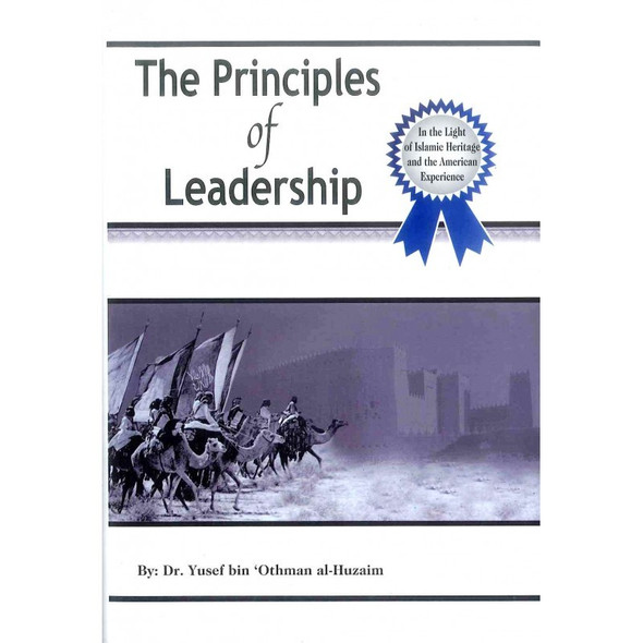The Principles of Leadership By Dr. Yusef bin 'Othman al-Huzaim