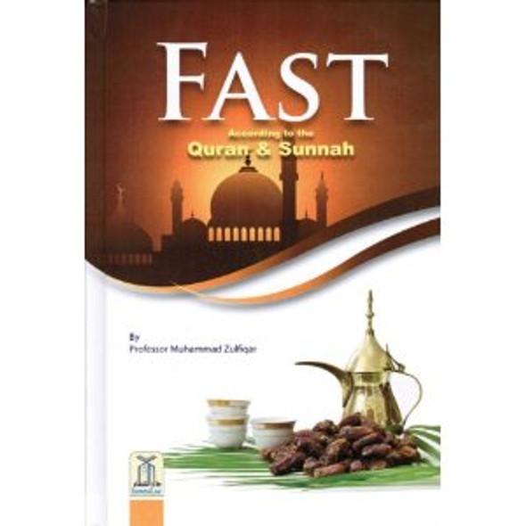 Fast According to Quran & Sunnah By Professor Muhammad Zulfiqar