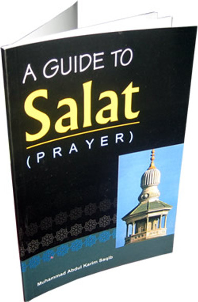 A Guide to Salat By Muhammad Abdul Karim Saqib