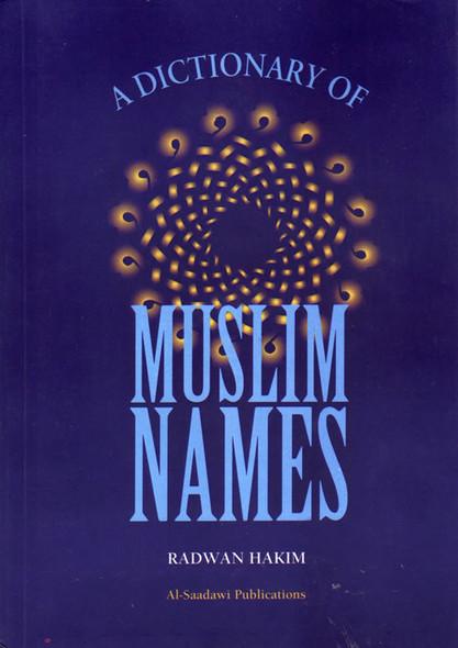 Dictionary of Muslim Names By Radwan Hakim