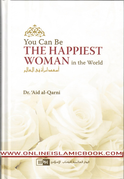 You Can Be The Happiest Woman in The World By Aaid Al-Qarni,9789960850900,9960850900,