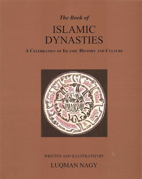 The Book of Islamic Dynasties A Celebration of Islamic History & Culture