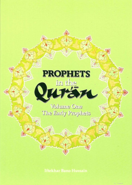 Prophets in the Quran Vol 1 By Iftekhar Bano Hussain