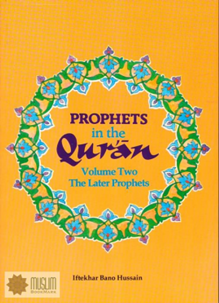 Prophets in the Quran Vol 2 By Iftekhar Bano Hussain