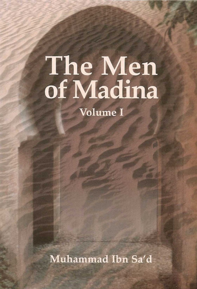 Kitab At-Tabaqat Al-Kabir Volume VII Part 1 The Men of Madina Muhammad ibn Sad
