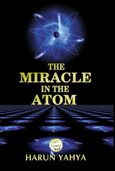 The Miracle in the Atom By Harun Yahya
