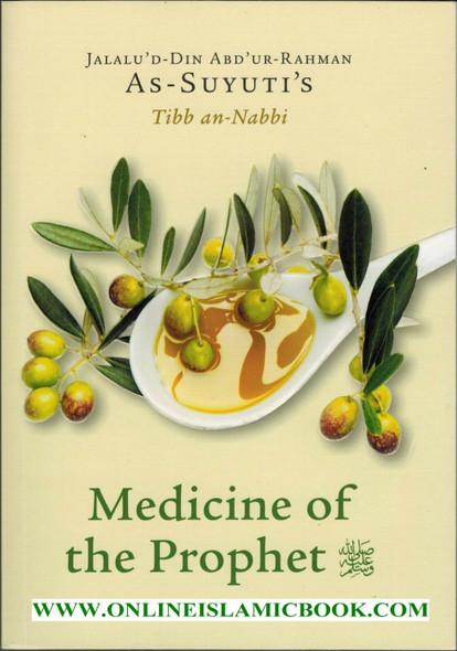 As-Suyuti's Tibb an nabbi,Medicine of the Prophet By Jalalu'd-Din Abdur-Rahman As-Suyuti,9781897940150,