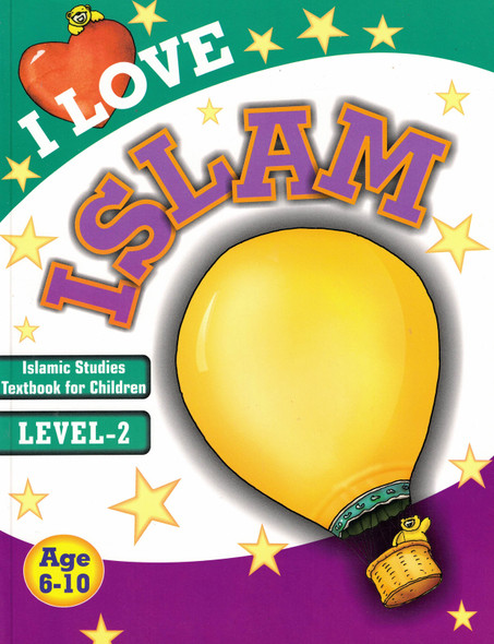 I Love Islam (Level 2) Islamic Studies Textbook For Children,9788178987996,