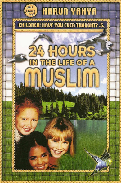 24 Hours In The Life Of A Muslim by Harun Yahya