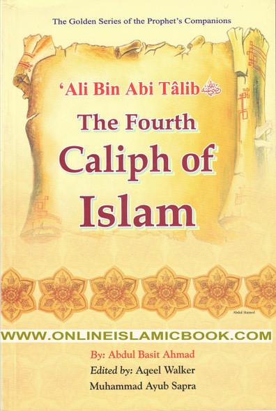 Ali bin Abi Talib (R) The Fourth Caliph of Islam